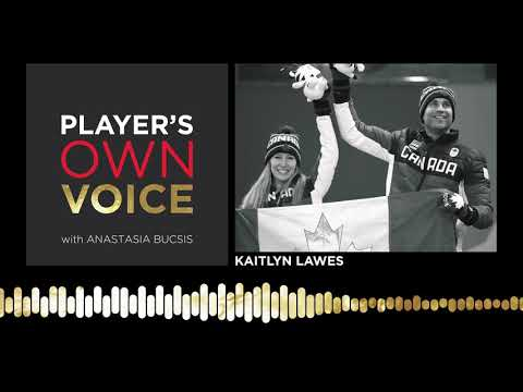 Kaitlyn Lawes On Her Different Paths To Olympic Gold On Player's Own Voice   Ep. 17: Dec 4, 2018