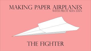 The Fighter | Making Paper Airplanes