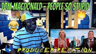 "Tom MacDonald   ""People So Stupid"" Producer Reaction"