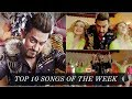 Top 10 Hits Hindi Songs of The Week Bollywood Top 10 Songs October 4 th Week