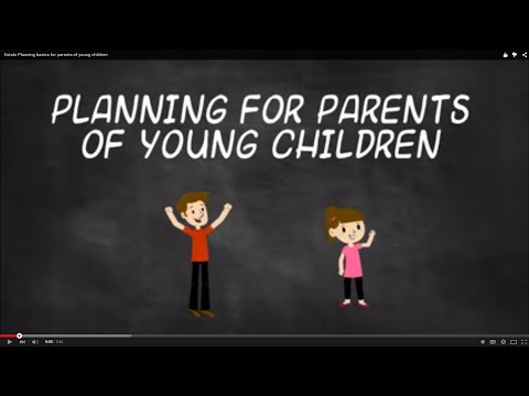 Estate Planning basics for parents of young children