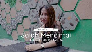 BETRAND PETO PUTRA ONSU - SALAH MENCINTAI LIVE COVER FANI ELLEN
