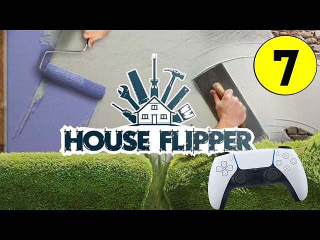 House Flipper PS5 Playthrough #7 My 1st time on PS5