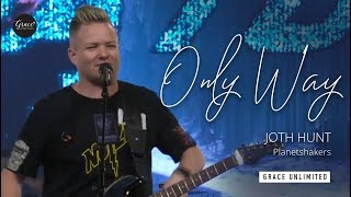 Gambar cover Only Way (Live) - Joth Hunt - Planetshakers