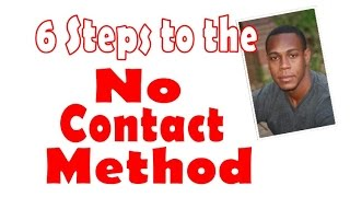 6 steps to the no contact method