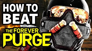 How To Beat TΗE FOREVER PURGE