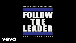 George The Poet, Maverick Sabre - Follow The Leader ft. Jorja Smith