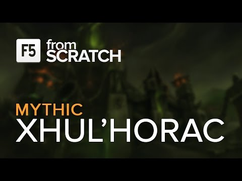 From Scratch vs Xhul'horac Mythic - World 5th
