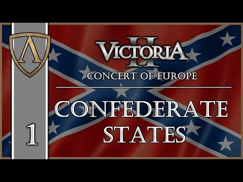 Let's Play Victoria II -- Concert of Europe -- Confederate States -- Part 1