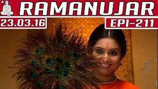 Ramanujar | Epi 211 | Tamil TV Serial | 23/03/2016 | Kalaignar TV