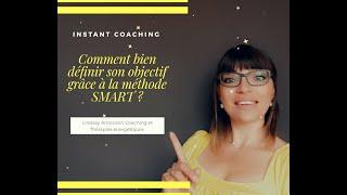 Comment bien définir son objectif grâce à la méthode SMART?
