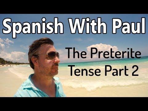 UNLOCK The Preterite Tense In Spanish (Part 2)