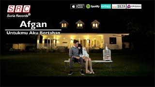 Afgan  - Untukmu Aku Bertahan (Official Video - HD)