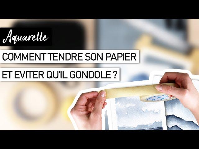 MATERIEL AQUARELLE Comment tendre et fixer son papier ?