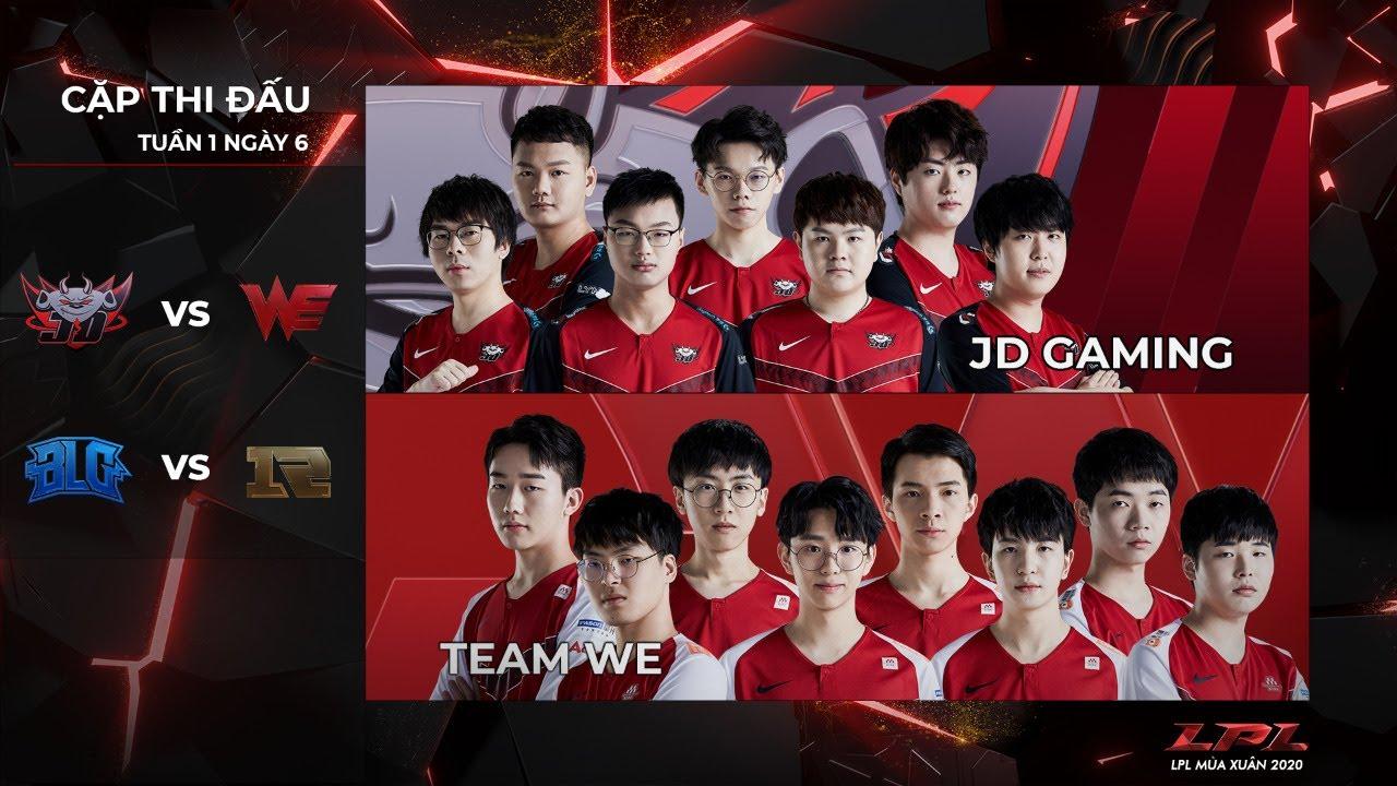 LPL Tiếng Việt: JDG vs. WE | BLG vs. RNG – Tuần 1 Ngày 6 | LPL Mùa Xuân (2020)