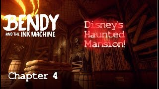Bendy and the ink machine - chapter 4 part 3 Disney's Haunted Mansion!