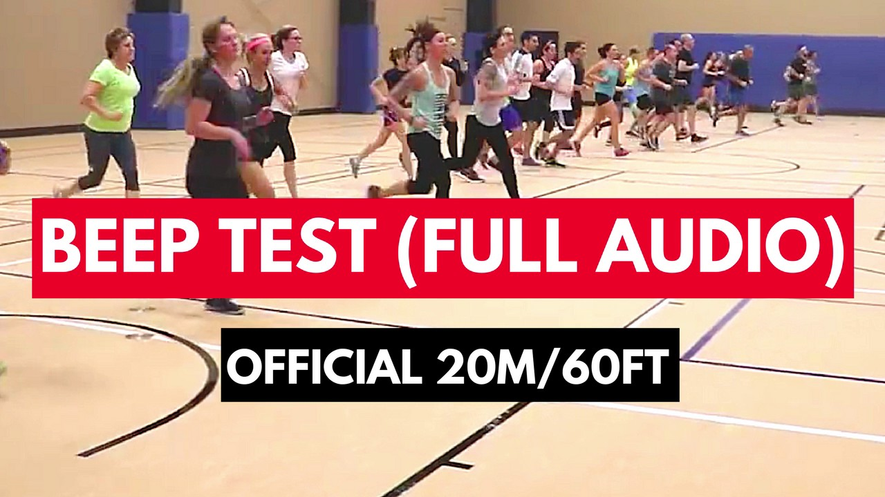 Beep Test Full Audio 20m60ft How To Do The Beep Test