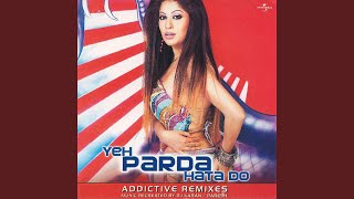 Yeh Parda Hata Do (Remix)
