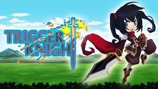 KEEP ON RUNNING! | Trigger Knight