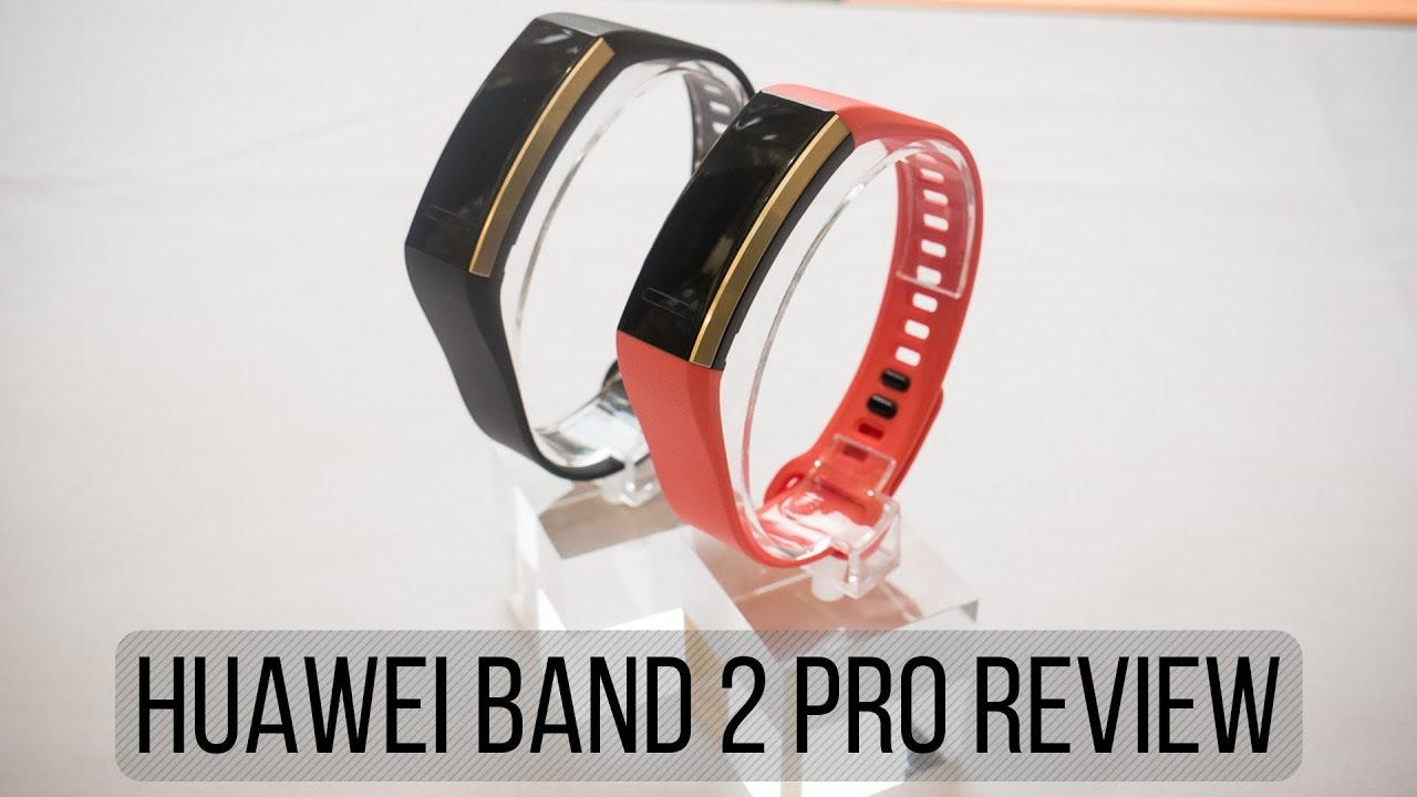 Huawei Band 2 Pro Review - PhoneArena