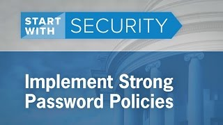 Implement Strong Password Policies   Federal Trade Commission