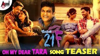 Kumari 21F | Oh My Dear Tara | New Kannada Song Teaser | Shivarajkumar | Pranam Devaraj, Nidhi |2018