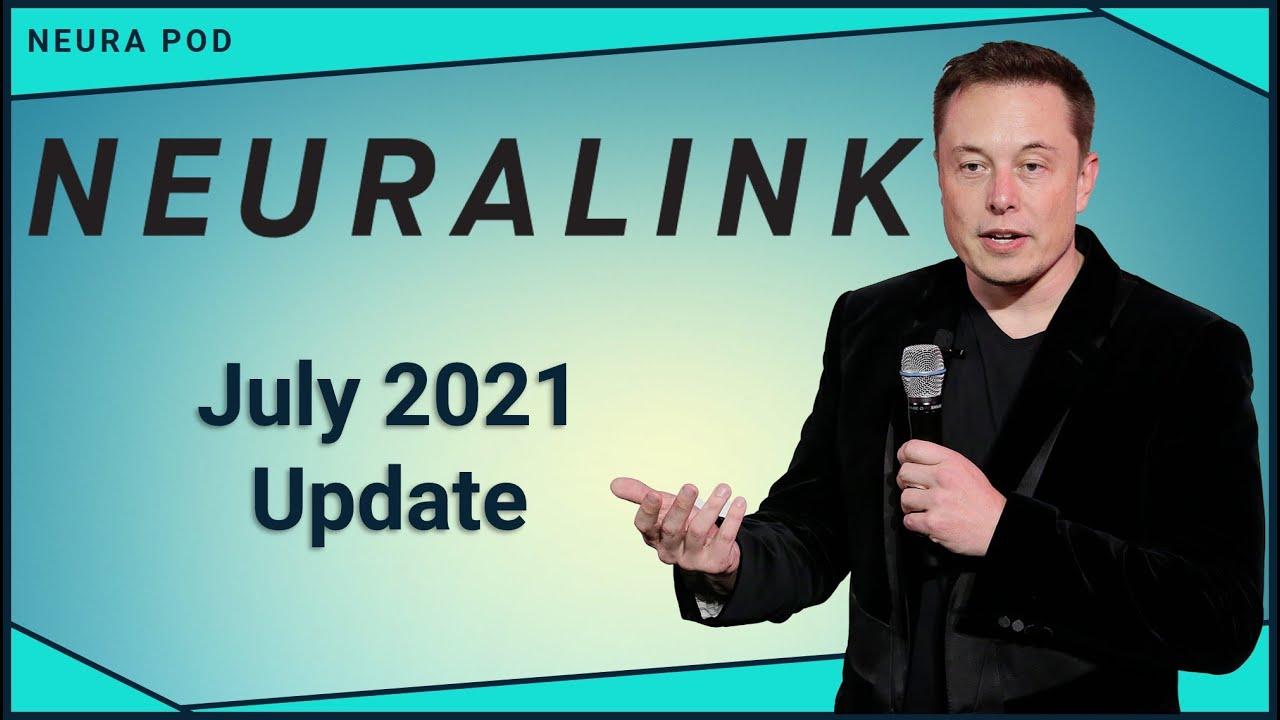 Neuralink Update – July 2021