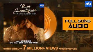 Main Jaandiyaan Audio | Meet Bros ft. Neha Bhasin | Piyush | Sanaya Irani, Arjit Taneja