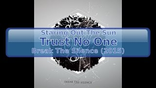 Staring Out The Sun - Trust No One [HD, HQ]