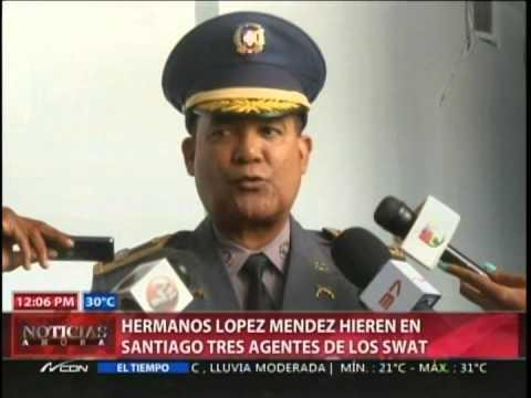 Hermanos López Méndez hieren en Santiago tres agentes Swat