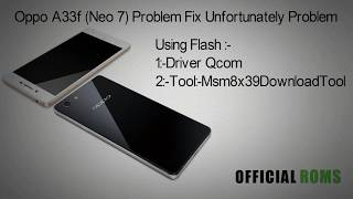 Oppo A33f (Neo 7) how to flash and fix unfortunately 2017