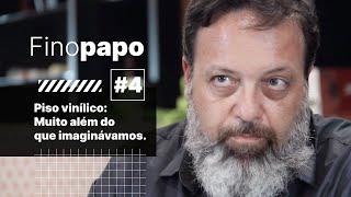 Finopapo #4 - Pisos vinílicos já são uma realidade na arquitetura.