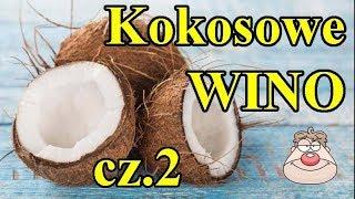 Wino Kokosowe cz.1 - https://www.youtube.com/watch?v=8ICKLoaX3JE.