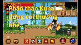 Ninja School Online   Phân thân kunai , bá đạo hay thảm họa ..