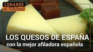 ¿Cuántos tipos de quesos hay en España? ¿Cómo hay que cortalos? | Comando actualidad