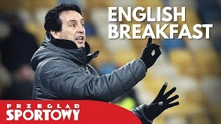 English Breakfast - Emery udoskonalił Arsenal, zadyszka Chelsea