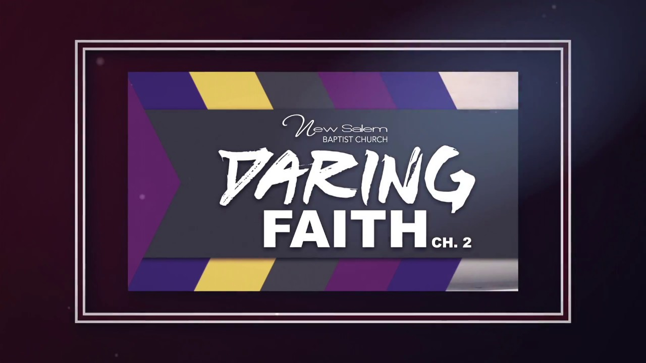 New Salem Baptist Church Daring Faith Ch 1. Recap