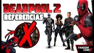Deadpool 2: ¡Referencias! SPOILERS