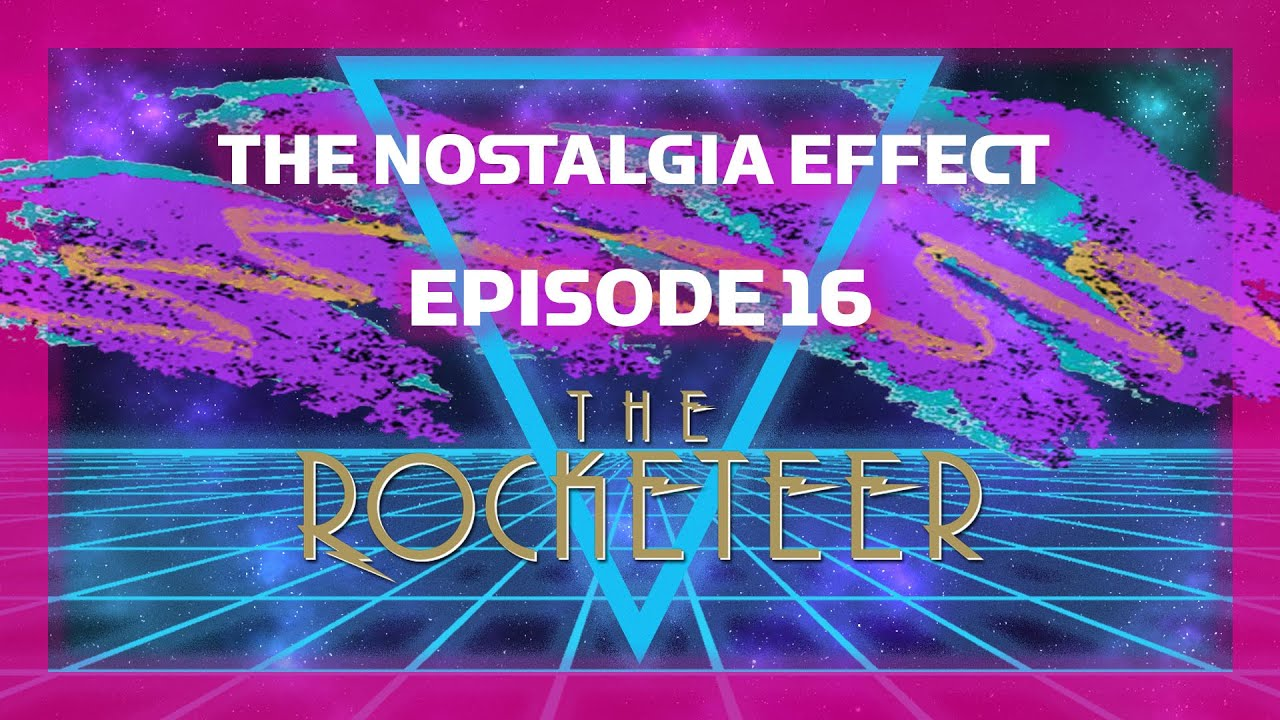 THE ROCKETEER: THE FIRST CAPTAIN AMERICA | The Nostalgia Effect Podcast: Episode 16