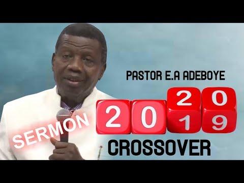 Download Pastor E.A Adeboye Sermon @ RCCG 2019 CROSSOVER SERVICE