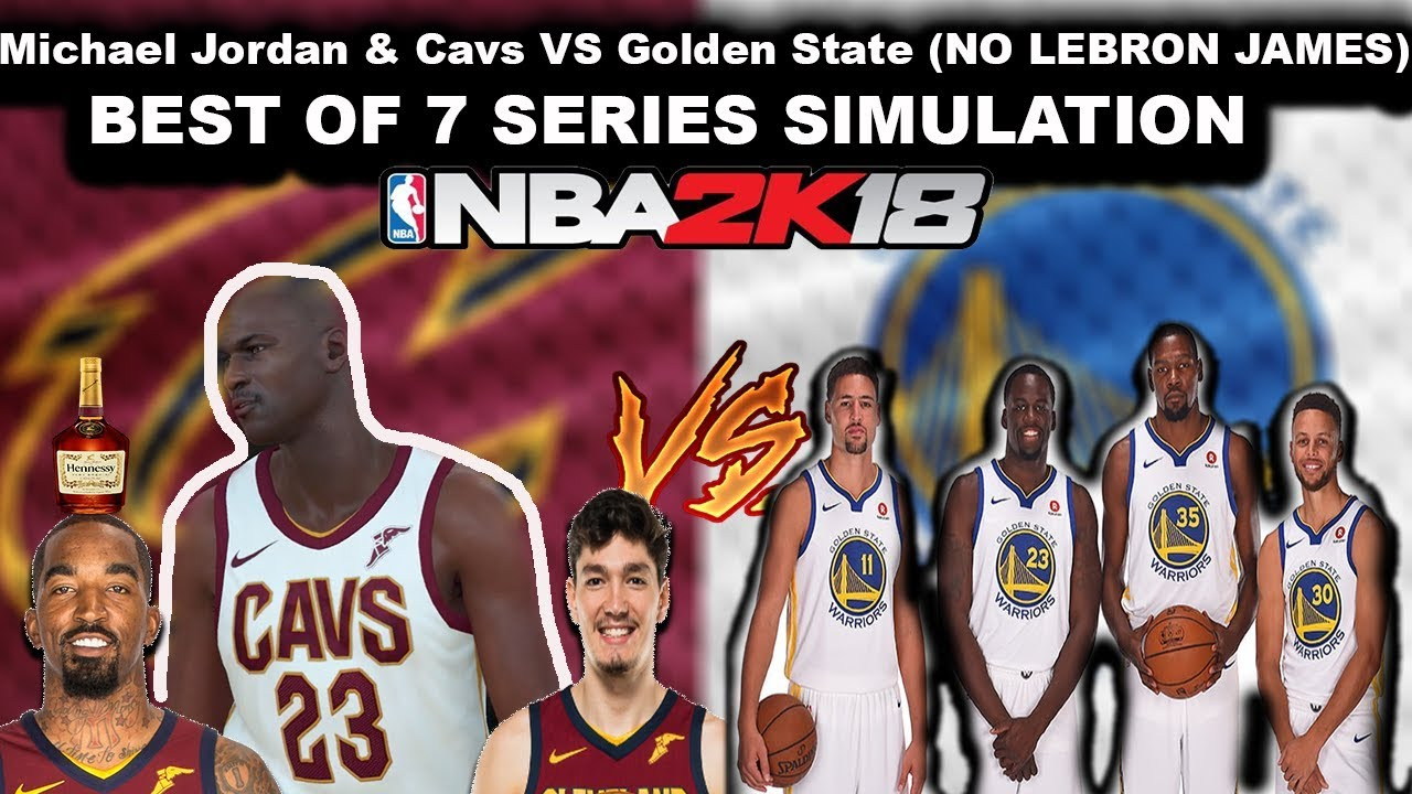 pretty nice ebb7f 96de3 Can Michael Jordan Beat the Warriors with this Cavs team? BEST OF 7 SERIES  SIMULATION ON NBA2K18!!!