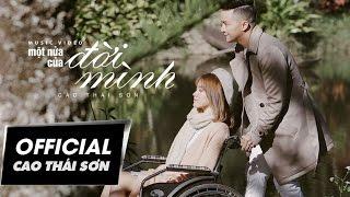 Cao Thái Sơn - Một Nửa Của Đời Mình #MNCDM (4K Official MV)