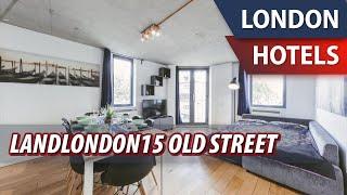 Landlondon15 Old Street Review Hotel in London Great Britain