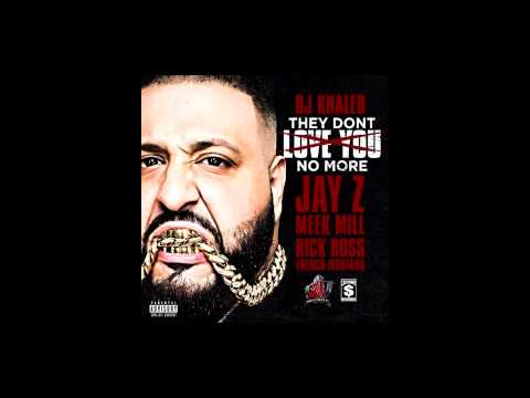 DJ Khaled They Don't Love You No More (Remix)