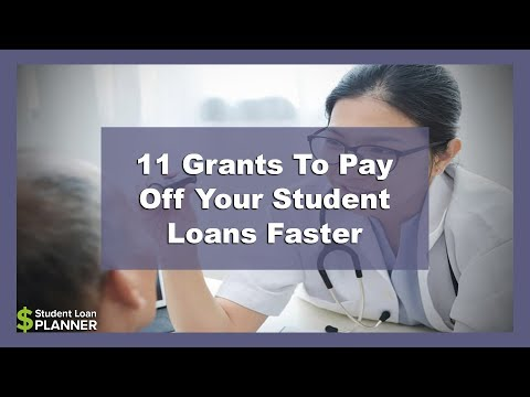 11 Grants To Pay Off Your Student Loans Faster | Student Loan Planner