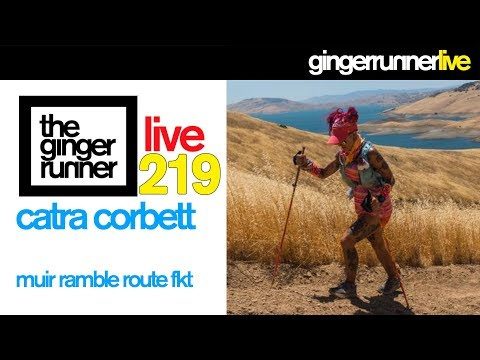GRL #219 | Catra Corbett and the Muir Ramble Route