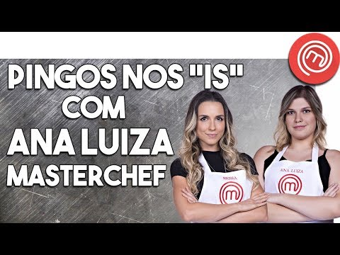 ANA LUIZA MASTERCHEF BRAZIL | Talking everything #81