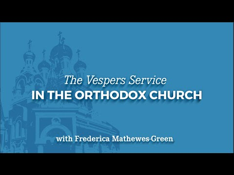 The Vespers Service in the Orthodox Church