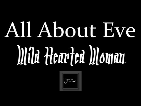 All About Eve - Wild Hearted Woman ♪
