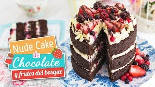 Nude cake de chocolate y frutos del bosque  Quiero Cupcakes!